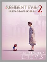 Resident Evil : Revelations 2 - Little Miss