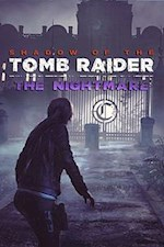 Shadow of the Tomb Raider : The Nightmare