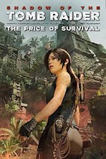 Shadow of the Tomb Raider : The Price of Survival
